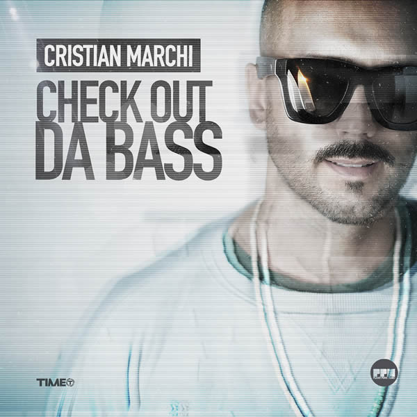 CRISTIAN MARCHI - Check Out Da Bass (Planet Punk/KNM)