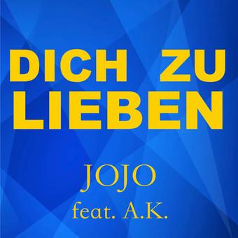 JOJO FEAT. A.K - Dich Zu Lieben (Heider/Zebralution)