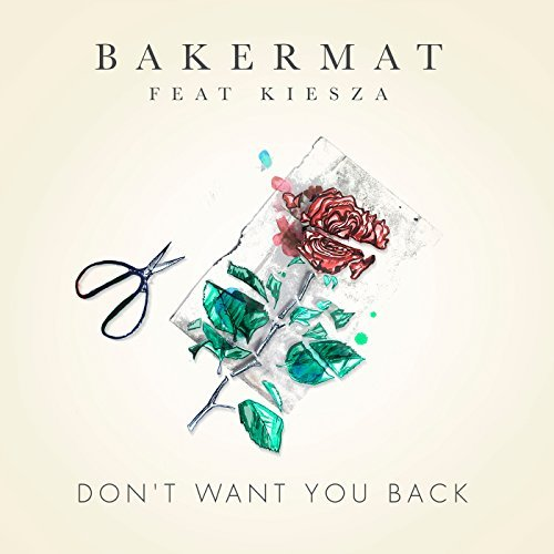 BAKERMAT FEAT. KIESZA - Don't Want You Back (B1/Sony)