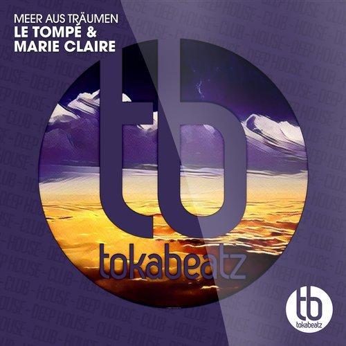 LE TOMPÉ & MARIE CLAIRE - Meer Aus Träumen (Toka Beatz/Believe)