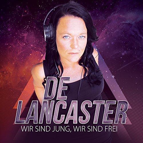 DE LANCASTER - Wir Sind Jung, Wir Sind Frei (Megamix)