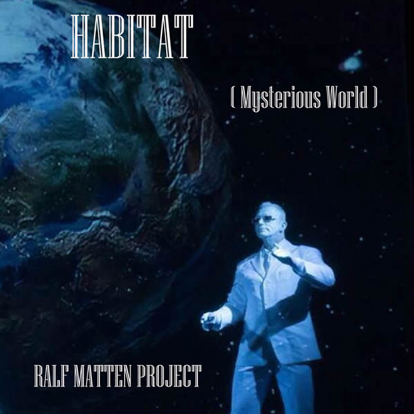 RALF MATTEN PROJECT - Habitat (Mysterious World) (C47/A 45/KNM)