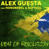 ALEX GUESTA FEAT. HONOREBEL & RAPHAEL - Beat Of Revolution (Nitron/Sony)