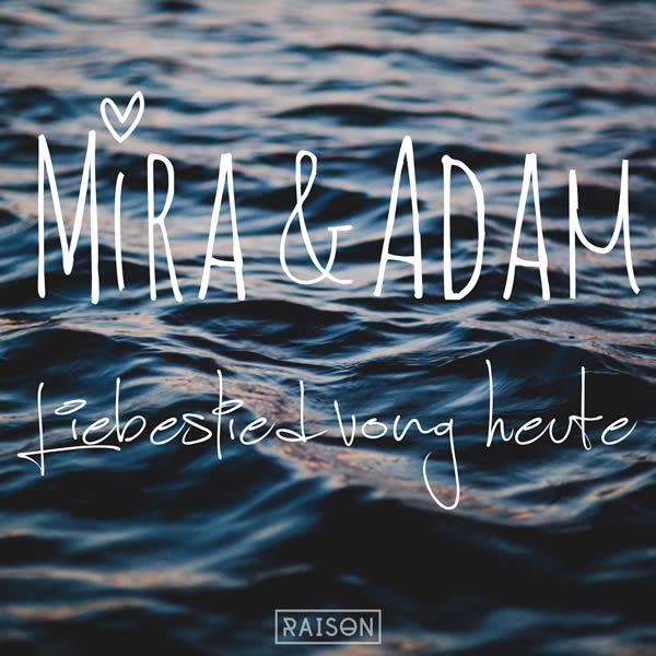 MIRA & ADAM - Liebeslied Vong Heute (Raison/Guesstimate)