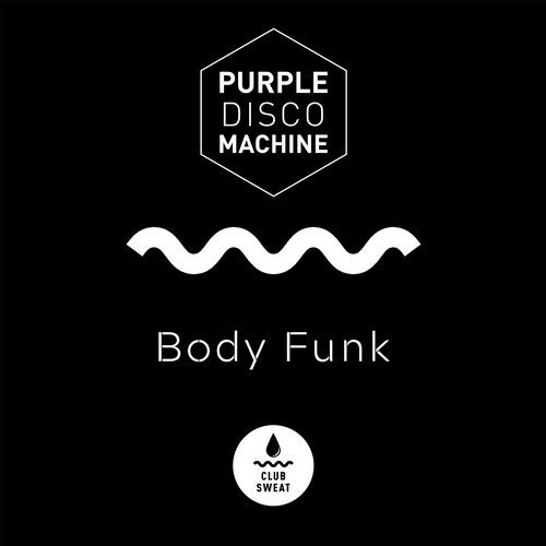 PURPLE DISCO MACHINE - Body Funk (Club Sweat)