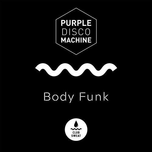 PURPLE DISCO MACHINE - Body Funk (Club Sweat)