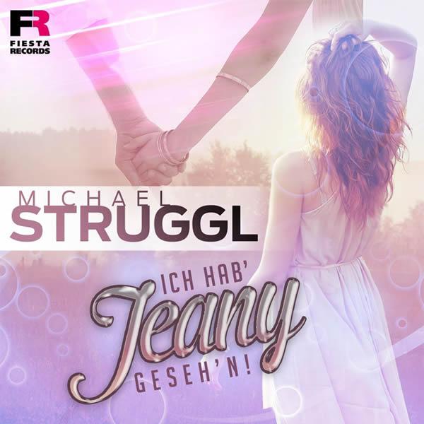 MICHAEL STRUGGL - Ich Hab' Jeany Geseh'n (Fiesta/KNM)