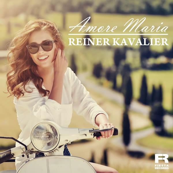 REINER KAVALIER - Amore Maria (Fiesta/KNM)