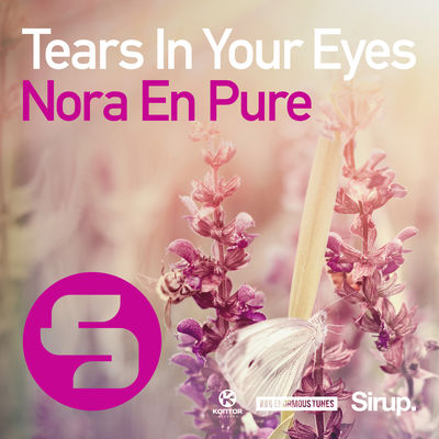 NORA EN PURE - Tears In Your Eyes (Enormous Tunes/Spinnin Deep)