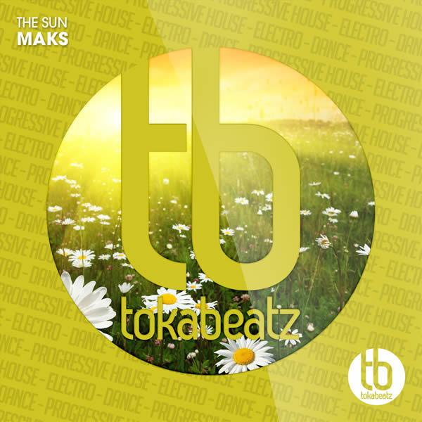 MAKS - The Sun (Toka Beatz/Believe)