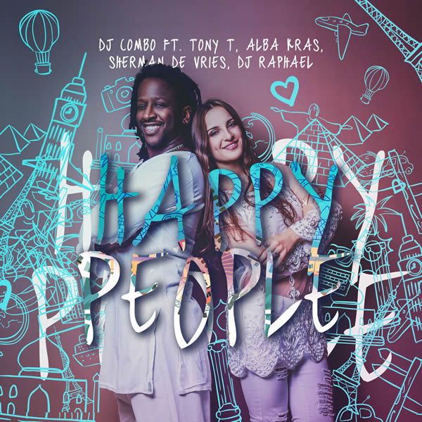 DJ COMBO FEAT. TONY T, ALBA KRAS, SHERMAN DE VRIES & DJ RAPHAEL - Happy People (KHB)