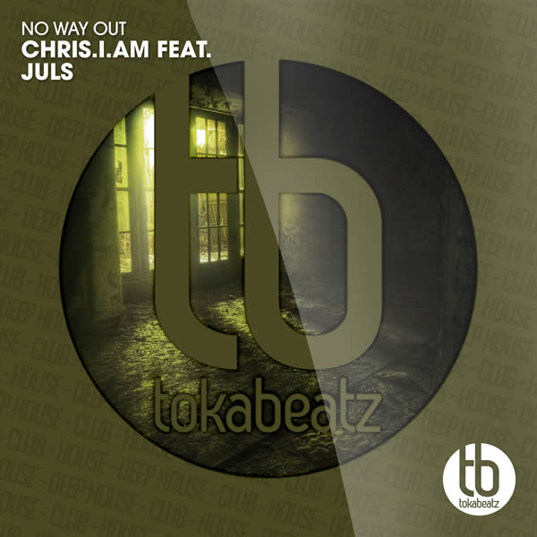 CHRIS.I.AM FEAT. JULS - No Way Out (Toka Beatz/Believe)
