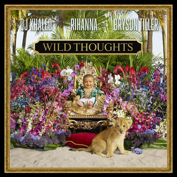 DJ KHALED FEAT. RIHANNA & BRYSON TILLER - Wild Thoughts (We The Best/Epic/Sony)