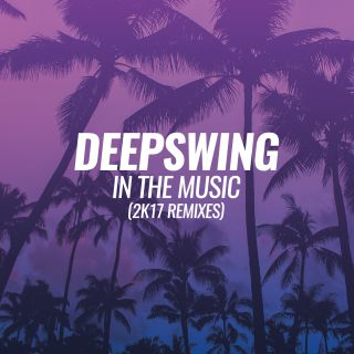 DEEPSWING - In The Music (2K17 Remixes) (Time/Kontor/KNM)
