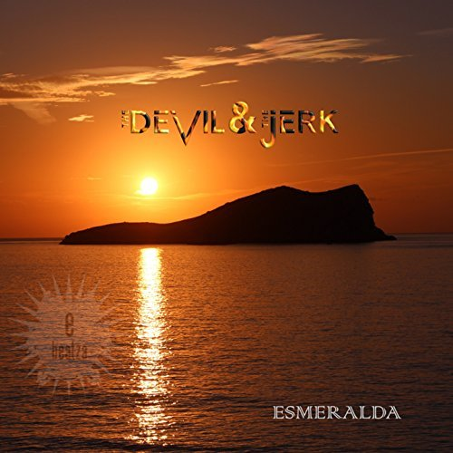 THE DEVIL & THE JERK - Esmeralda (E Beatza/Believe)