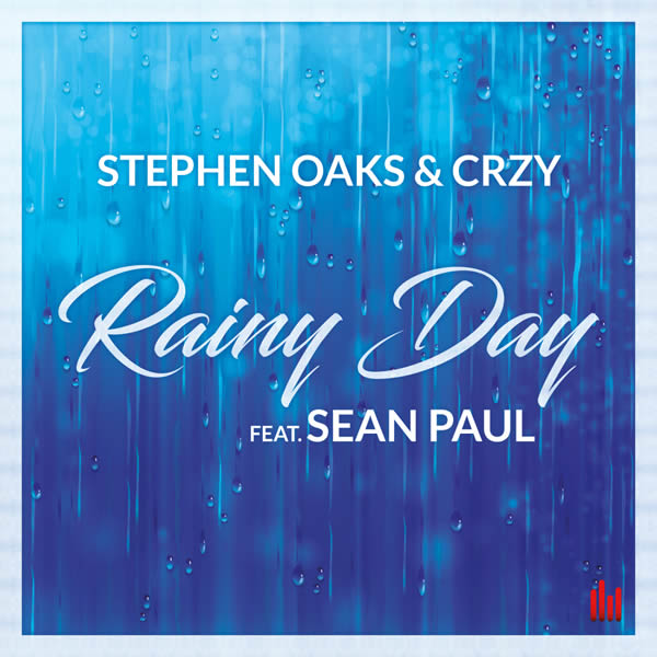 STEPHEN OAKS & CRZY FEAT. SEAN PAUL - Rainy Day (Oceanlight/Future Soundz)