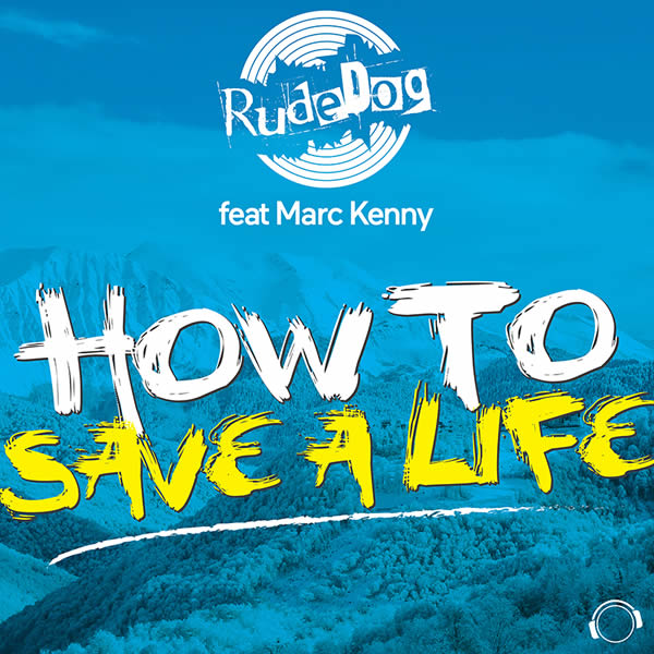 RUDE DOG FEAT. MARC KENNY - How To Save A Life (Mental Madness/KNM)