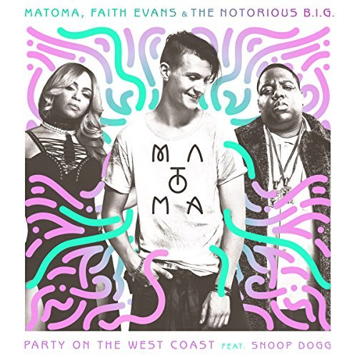 MATOMA, FAITH EVANS & THE NOTORIOUS B.I.G. FEAT. SNOOP DOGG - Party On The West Coast (Rhino/Warner)