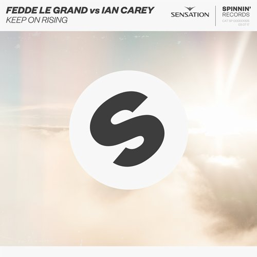 FEDDE LE GRAND VS. IAN CAREY - Keep On Rising (Spinnin)