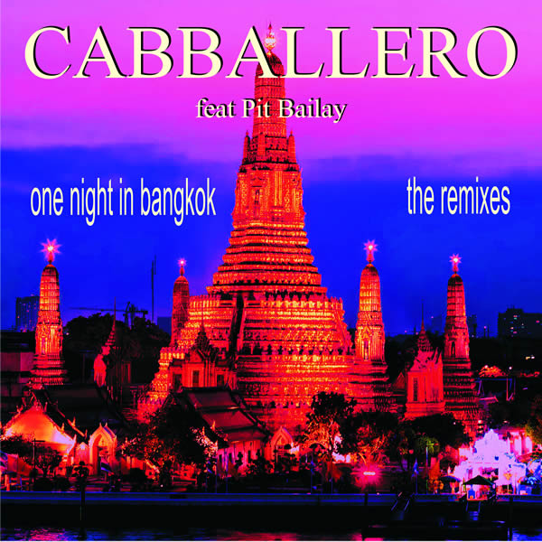 CABBALLERO FEAT. PIT BAILAY - One Night In Bangkok (Shift/Sunnyside Up/KNM)
