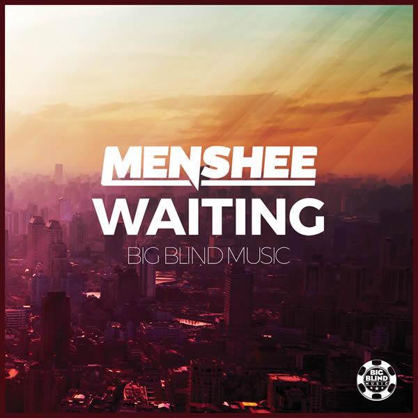 MENSHEE - Waiting (Big Blind/Planet Punk/KNM)