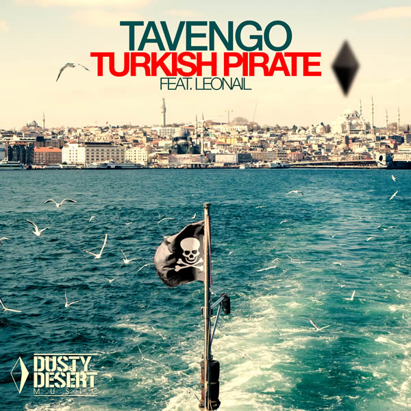 TAVENGO FEAT. LEONAIL - Turkish Pirate (Dusty Desert/Planet Punk/KNM)