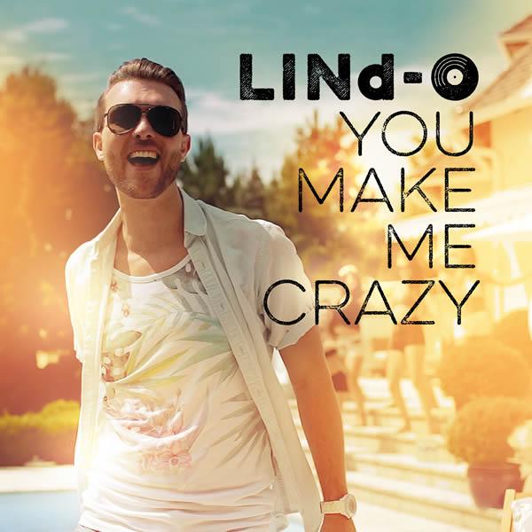 LIND-O - You Make Me Crazy (Polydor/Island/Universal/UV)