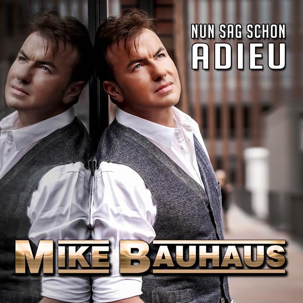 MIKE BAUHAUS - Nun Sag Schon Adieu (Fiesta/KNM)