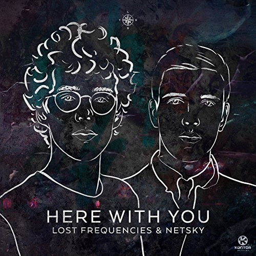 LOST FREQUENCIES FEAT. NETSKY - Here With You (Armada/Kontor/KNM)
