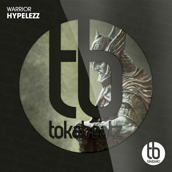 HYPELEZZ - Warrior (Toka Beatz/Believe)