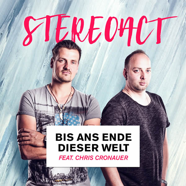 STEREOACT FEAT. CHRIS CRONAUER - Bis Ans Ende Dieser Welt (Toka Beatz/Kontor/KNM)