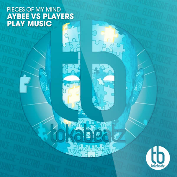 AYBEE VS. PLAYERS PLAY MUSIC - Pieces Of My Mind (Toka Beatz/Believe)