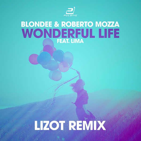 BLONDEE & ROBERTO MOZZA FEAT. LIMA - Wonderful Life (Pulsive/Pulsive Media/KNM)