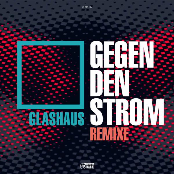 GLASHAUS - Gegen Den Strom (Remixe) (3P/Columbia/Sony)