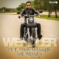 MICHAEL WENDLER - Gut, Dass Männer Nie Weinen (Telamo/Warner)