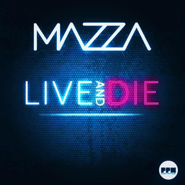 MAZZA - Live & Die (Planet Punk/KNM)