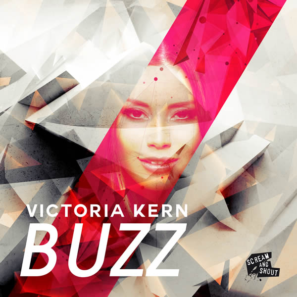 VICTORIA KERN - Buzz (Scream & Shout/KNM)
