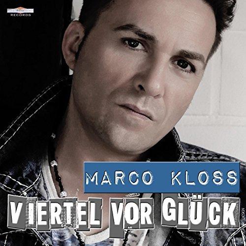 MARCO KLOSS - Viertel Vor Glück (New Radiola)