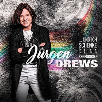 JÜRGEN DREWS - Und Ich Schenke Dir Einen Regenbogen (Electrola/Universal/UV)