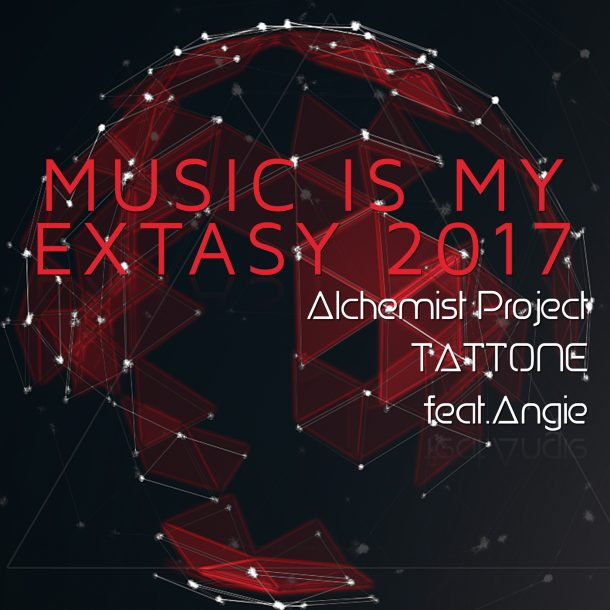 ALCHEMIST PROJECT & TATTONE FEAT. ANGIE - Music Is My Extasy 2017 (KHB)
