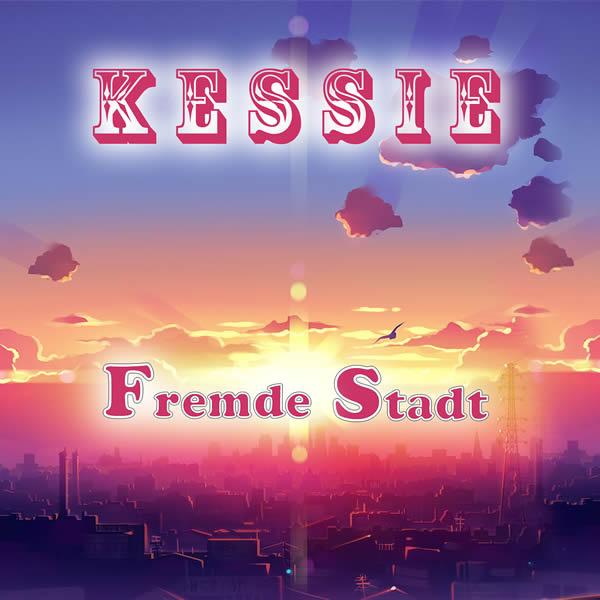 KESSIE - Fremde Stadt (Fiesta/KNM)