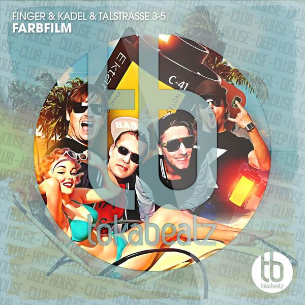 FINGER & KADEL & TALSTRASSE 3-5 - Farbfilm (Toka Beatz/Believe)