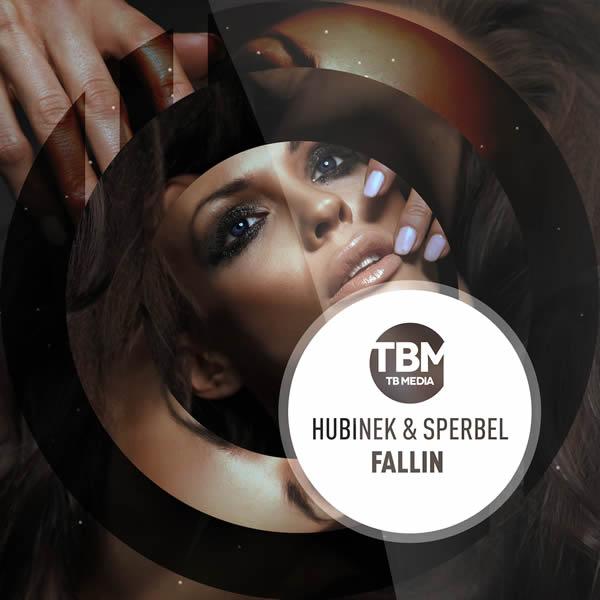 HUBINEK & SPERBEL - Fallin (Toka Beatz/Believe)