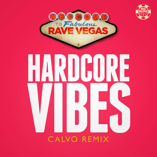 RAVE VEGAS - Hardcore Vibes (Calvo Remix) (Big Blind/Planet Punk/KNM)