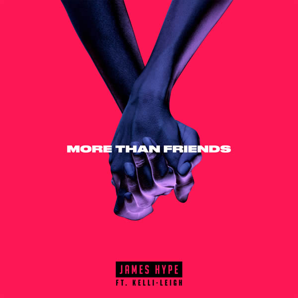 JAMES HYPE FEAT. KELLI-LEIGH - More Than Friends (Warner Music UK)