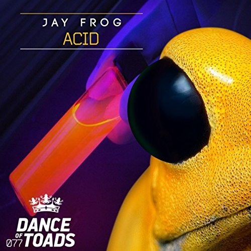 JAY FROG  - Acid (Dance Of Toads/Label Worx)