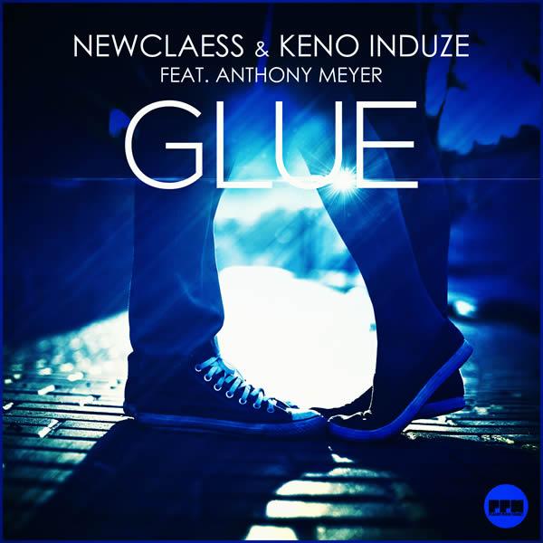 NEWCLAESS & KENO INDUZE FEAT. ANTHONY MEYER - Glue (Planet Punk/KNM)