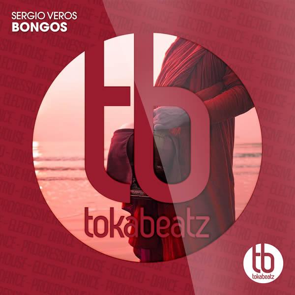 SERGIO VEROS - Bongos (Toka Beatz/Believe)