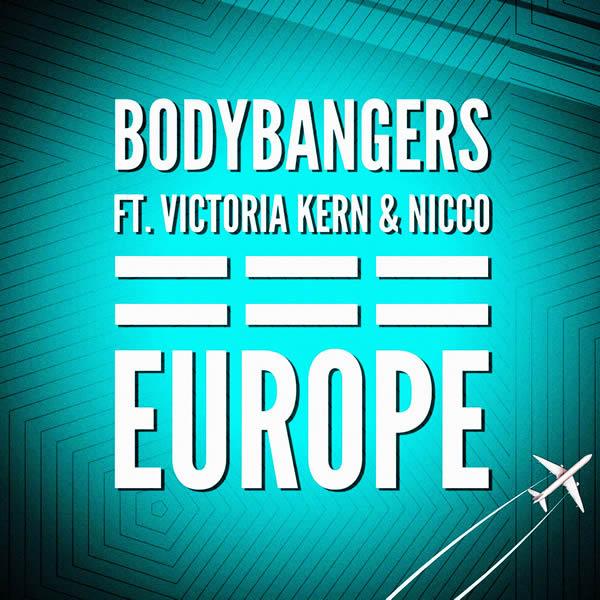 BODYBANGERS FEAT. VICTORIA KERN & NICCO - Europe (Nitron/Sony)