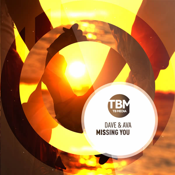 DAVE & AVA - Missing You (Toka Beatz/Believe)